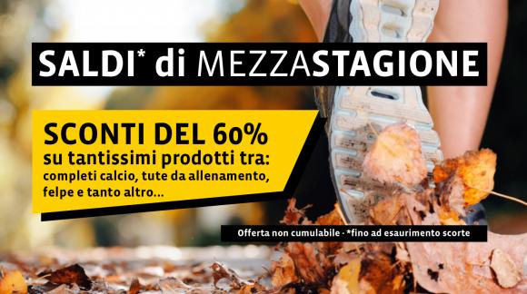 SCONTI DI MEZZA STAGIONE fino al 60 % su tantissimi prodotti